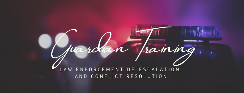 Guardian Training Law Enforcement De-Escalation and Conflict Resolution True Wealth